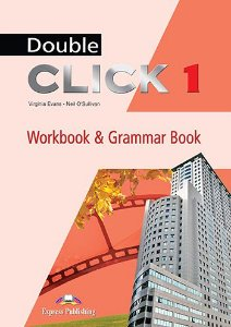 DOUBLE CLICK 1 WORKBOOK & GRAMMAR BOOK STUDENT'S (WITH DIGIBOOK)