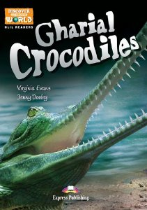 GHARIAL CROCODILES (DISCOVER OUR AMAZING WORLD) READER WITH CROSS-PLATFORM APPLICATION