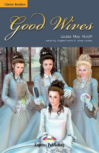 GOOD WIVES READER (CLASSIC - LEVEL 5)