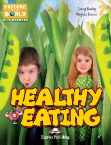 HEALTHY EATING (EXPLORE OUR WORLD) READER (WITH DIGIBOOKS APP)