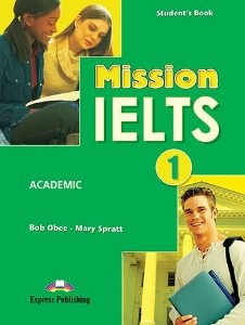 MISSION IELTS 1 ACADEMIC STUDENT