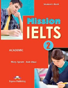 MISSION IELTS 2 ACADEMIC STUDENT