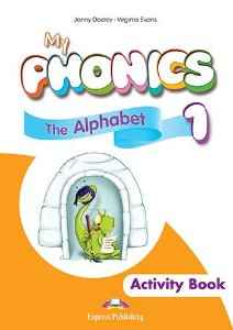 MY PHONICS 1 THE ALPHABET ACTIVITY BOOK (INTERNATIONAL) WITH CROSS-PLATFORM APP.