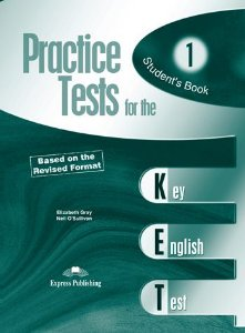 PRACTICE TEST FOR THE KET 1 BASED ON THE REVISED FORMAT STUDENT'S BOOK