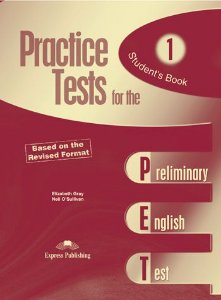 PRACTICE TEST FOR THE PET 1 BASED ON THE REVISED FORMAT STUDENT'S BOOK