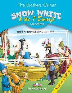 SNOW WHITE & THE 7 DWARFS (STORYTIME - STAGE 1) TEACHER'S EDITION WITH CROSS-PLATFORM APP.