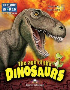 THE AGE OF DINOSAURS (EXPLORE OUR WORLD) READER WITH DIGIBOOKS APP.