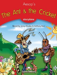 THE ANT & THE CRICKET (STORYTIME - STAGE 2) PUPIL'S BOOK WITH CROSS-PLATFORM APP.