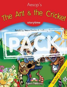 THE ANT & THE CRICKET (STORYTIME - STAGE 2) TEACHER'S EDITION WITH CROSS-PLATFORM APP.