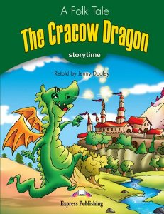 THE CRACOW DRAGON (STORYTIME - STAGE 3) PUPIL'S BOOK WITH CROSS-PLATFORM APP.
