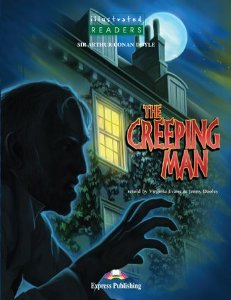 THE CREEPING MAN READER (ILLUSTRATED - LEVEL 3)
