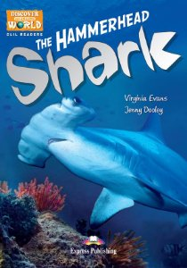 THE HAMMERHEAD SHARK (DISCOVER OUR AMAZING WORLD) READER WITH CROSS-PLATFORM APPLICATION