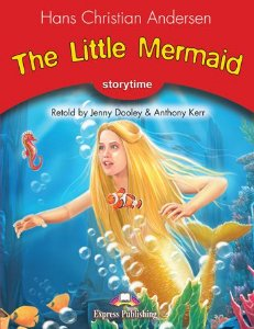 THE LITTLE MERMAID (STORYTIME - STAGE 2) PUPIL'S BOOK WITH DIGI-BOOK APP.