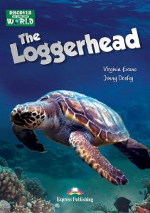 THE LOGGERHEAD (DISCOVER OUR AMAZING WORLD) READER WITH CROSS-PLATFORM APPLICATION