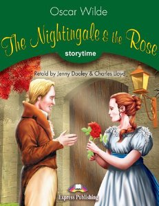 THE NIGHTINGALE & THE ROSE (STORYTIME - STAGE 3) PUPIL'S BOOK WITH CROSS-PLATFORM APP.