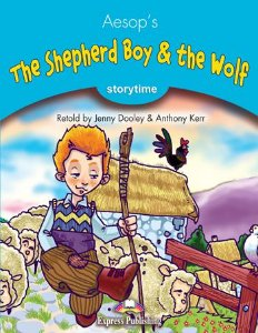 THE SHEPHERD BOY & THE WOLF (STORYTIME - STAGE 1) PUPIL'S BOOK WITH CROSS-PLATFORM APP.