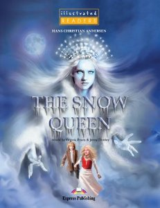 THE SNOW QUEEN READER WITH CROSS-PLATFORM APPLICATION (ILLUSTRATED - LEVEL 1)