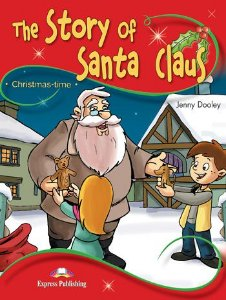THE STORY OF SANTA CLAUS (CHRISTMASTIME - STAGE 2) PUPIL'S BOOK WITH CROSS-PLATFORM APP.