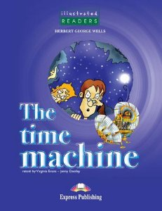 THE TIME MACHINE READER (ILLUSTRATED - LEVEL 3)