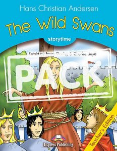 THE WILD SWANS (STORYTIME - STAGE 1) TEACHER'S EDITION WITH DIGI-BOOK APP.