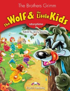 THE WOLF & THE LITTLE KIDS (STORYTIME - STAGE 2) PUPIL'S BOOK WITH CROSS-PLATFORM APP.