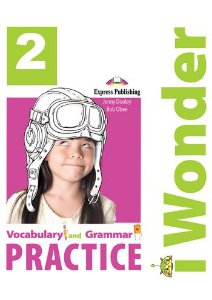i-WONDER 2 VOCABULARY & GRAMMAR PRACTICE (INTERNATIONAL)