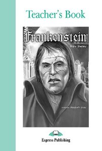 FRANKENSTEIN TEACHER'S BOOK (GRADED - LEVEL 3)