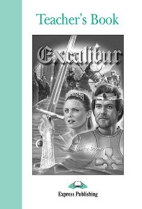 EXCALIBUR TEACHER'S BOOK (GRADED - LEVEL 3)