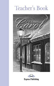 A CHRISTMAS CAROL  TEACHER'S BOOK (GRADED - LEVEL 2)