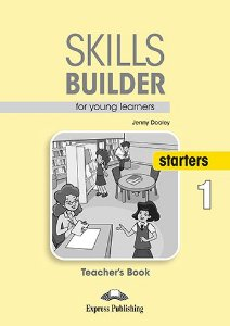 SKILLS BUILDER FOR YOUNG LEARNERS STARTERS 1 TEACHER'S BOOK (REVISED)