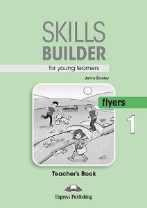 SKILLS BUILDER FOR YOUNG LEARNERS FLYERS 1 TEACHER'S BOOK (REVISED)