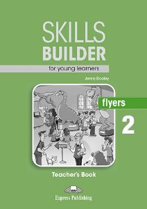 SKILLS BUILDER FOR YOUNG LEARNERS FLYERS 2 TEACHER'S BOOK (REVISED)