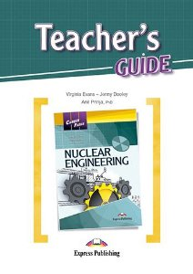 CAREER PATHS NUCLEAR ENGINEERING (ESP) TEACHER'S GUIDE