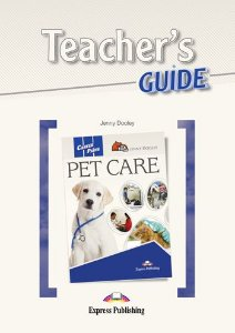 CAREER PATHS PET CARE (ESP) TEACHER'S GUIDE