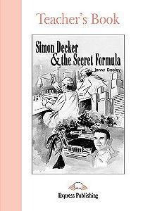 SIMON DECKER & THE SECRET FORMULA TEACHER'S BOOK (GRADED - LEVEL 1)