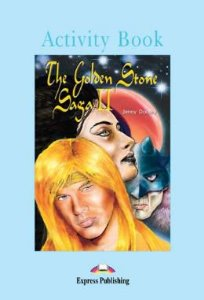 THE GOLDEN STONE SAGA II ACTIVITY BOOK (GRADED - LEVEL 4)