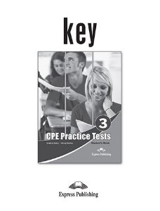 PRACTICE TESTS FOR THE REVISED CPE 3 (REVISED) KEY
