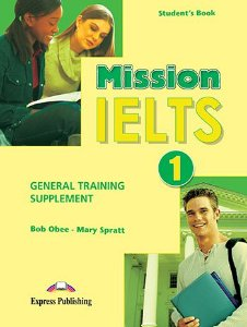 MISSION IELTS 1 ACADEMIC GENERAL TRAINING SUPPLEMENT