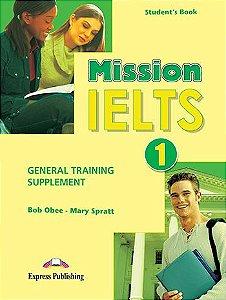 MISSION IELTS 1 ACADEMIC GENERAL TRAINING SUPPLEMENT