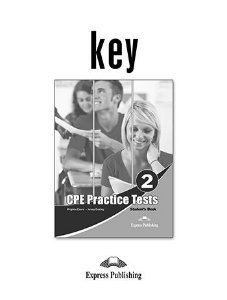 PRACTICE TESTS FOR THE REVISED CPE 2 (REVISED) KEY