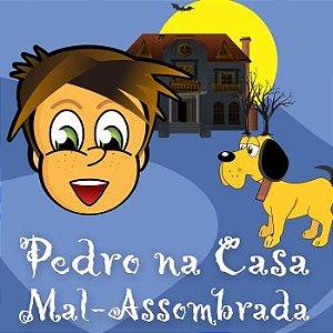 Pedro na Casa Mal Assombrada