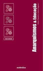 Anarquismos e Educação -  por Edson Passetti e Acacio Augusto