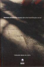 Homens Invisíveis: Relatos de uma Humilhação Social - por Fernando Braga da Costa