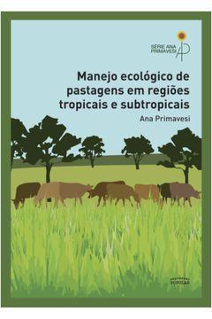 Manejo Ecológico de Pastagens Em Regiões Tropicais e Subtropicais - por Ana Primavesi