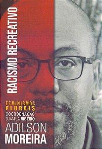 Racismo Recreativo - por Adilson José Moreira