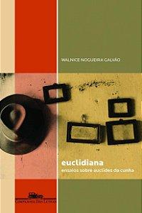 Euclidiana: ensaios sobre Euclides da Cunha - por Walnice Nogueira Galvão