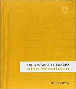 Dicionario Literario Afro-Brasileiro - Nei Lopes