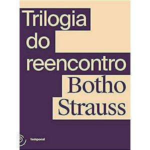 TRILOGIA DO REENCONTRO - Botho Strauss