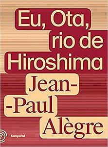 EU, OTA, RIO DE HIROSHIMA -  JEAN-PAUL ALEGRE