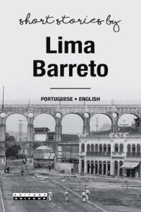 Short Stories by Lima Barreto - Contos de Lima Barreto - por Lima Barreto